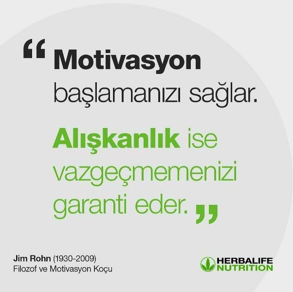 Motivasyon başlatır, alışkanlık devam ettirir.